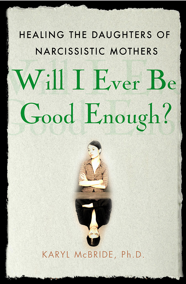 The Narcissistic Parent Of Special >> Do You Have A Narcissistic Parent Will I Ever Be Good Enough